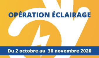 OPÉRATION ÉCLAIRAGE DU 2 OCTOBRE AU 30 NOVEMBRE