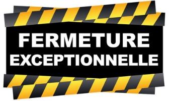 FERMETURE  POUR CAUSE D'INVENTAIRE