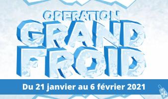 OPÉRATION GRAND FROID  DU 21 JANVIER AU 6 FÉVRIER
